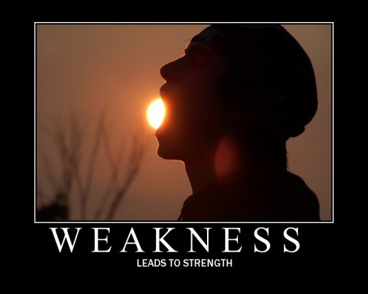 Weakness Leads to Strength