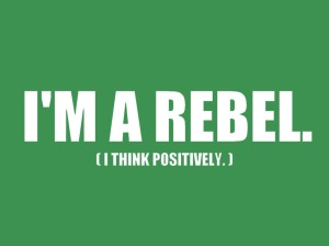 I Am a Rebel - Photo Courtesy from Google